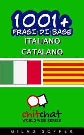 1001+ Frasi di Base Italiano - Catalano