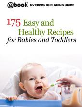 175 Easy and Healthy Recipes for Babies and Toddlers