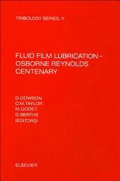 Fluid Film Lubrication - Osborne Reynolds Centenary: FLUID FILM LUBRICATION - OSBORNE REY