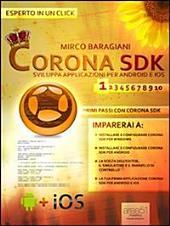 Corona SDK: sviluppare applicazioni per Android e iOS. Livello 1: Primi passi con Corona SDK