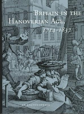 Britain in the Hanoverian Age  1714 1837