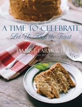 A Time to Celebrate: Let Us Keep The Feast