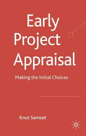Early Project Appraisal: Making the Initial Choices