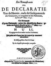 Een remonstrantie ofte de declaratie van de heeren, ende de gedeputeerde der gemeynten, nu vergadert in het Parlement, op den 26sten May. 1642. Tot antwoorde op een declaratie, onder sijn majesteyts naem, gesonden aen beyde Huysen op den 21sten. May 1642. raeckende het gepasseerde te Hull ...