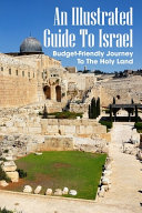 An Illustrated Guide To Israel