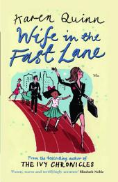 Wife in the Fast Lane: A Novel