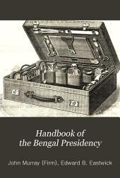 Handbook of the Bengal Presidency: With an Account of Calcutta City ...