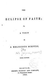 The Eclipse of Faith: Or, A Visit to a Religious Sceptic