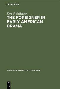 The foreigner in early American drama Book