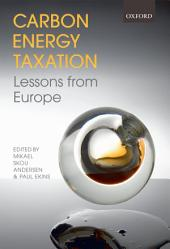 Carbon-Energy Taxation: Lessons from Europe