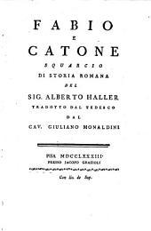 Fabio e Catone squarcio di storia romana del Sig. Alberto Haller tradotto dal tedesco dal Cav. Giuliano Monaldini