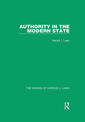 Authority in the Modern State  Works of Harold J  Laski