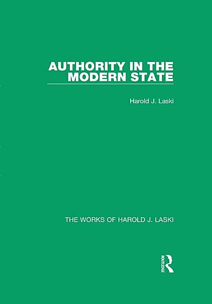 Authority in the Modern State (Works of Harold J. Laski)