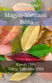 Magyar-Vietnami Biblia: Karoli 1589 - Tiếng Việt năm 1934
