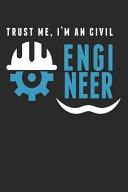 Trust Me I'm an Civil Engineer