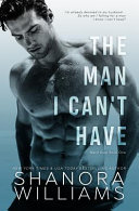 Download The Man I Can t Have Book