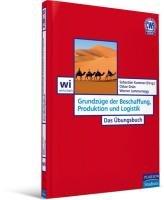 Grundz  ge der Beschaffung  Produktion und Logistik   das   bungsbuch PDF