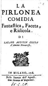 La Pirlonea, comedia