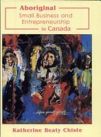 Aboriginal Small Business and Entrepreneurship in Canada PDF