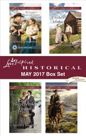 Love Inspired Historical May 2017 Box Set: The Nanny's Temporary Triplets\Her Cherokee Groom\An Unlikely Mother\The Marshal's Mission