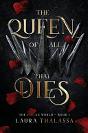The Queen of All That Dies  The Fallen World Book 1