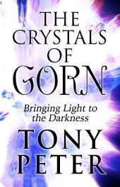The Crystals of Gorn: Bringing Light to the Darkness