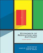 Economics of Regulation and Antitrust: Edition 4