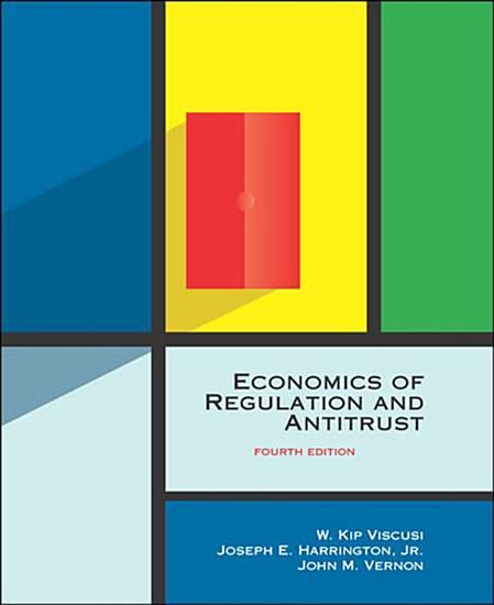 Economics of Regulation and Antitrust  fourth edition PDF