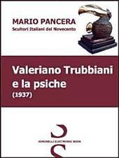 Valeriano Trubbiani e la psiche. Scultori italiani del Novecento