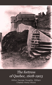 The Fortress of Quebec, 1608-1903
