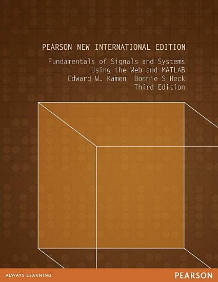 Fundamentals of Signals and Systems Using the Web and MATLAB  Pearson New International Edition PDF
