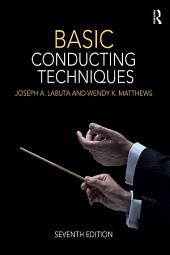 Basic Conducting Techniques: Edition 7