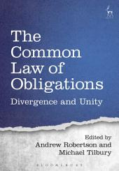 The Common Law of Obligations: Divergence and Unity