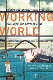 Working World: Careers in International Education, Exchange, and Development, Second Edition, Edition 2