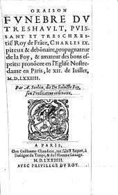 Oraison Funebre du .. Roy de France, Charles IX.. prononcee en l'Eglise Nostredame en Paris, le XII. de Juillet 1574. - Paris, Guillaume Chaudiere 1574