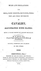 Rules and Regulations for Drill, Sabre Exercise ... and Field Movements of Cavalry ...