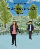 The Lirynshoc Elves Of Elkiron: Elkiron Series, Book 2