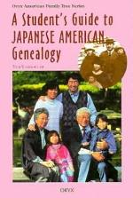 A Student's Guide to Japanese American Genealogy