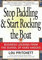 Stop Paddling   Start Rocking the Boat PDF