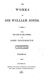 The Works of Sir William Jones: With the Life of the Author, Volume 3