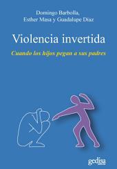 Violencia invertida: Cuando los hijos pegan a sus padres