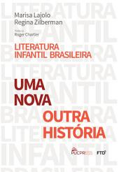Literatura infantil brasileira: uma nova / outra história