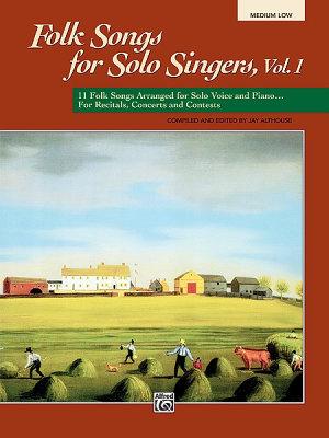 Folk Songs for Solo Singers  Vol  1