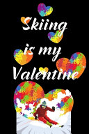 Skiing Is My Valentine