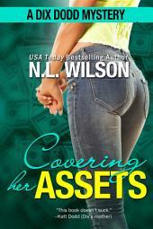 Covering Her Assets: A Dix Dodd Mystery
