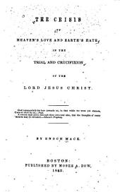 The Crisis of Heaven's Love and Earth's Hate: In the Trial and Crucifixion of the Lord Jesus Christ