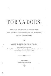 Tornadoes ...with...suggestions for the Protection of Life and Property