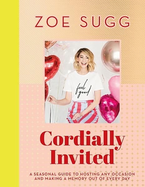 Download Cordially Invited  A seasonal guide to celebrations and hosting  perfect for festive planning  crafting and baking in the run up to Christmas  Book
