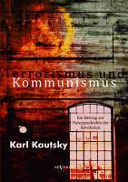 Terrorismus und Kommunismus  Ein Beitrag zur Naturgeschichte der Revolution PDF