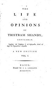 The Life And Opinions Of Tristam Shandy, Gentleman: Volume 1